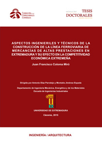 Engineering and technical aspects of the construction of the high-performance freight rail line in Extremadura and its effect on the economic competitiveness of the region